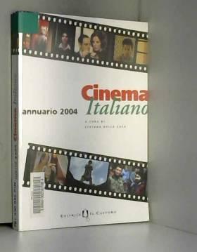 S. Della Casa - Cinema italiano. Annuario 2004