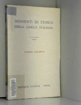 A. Schiaffini - Momenti Di Storia Della Lingua Italiana.