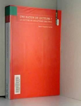 Marie-Françoise Cachin - Une nation de lecteurs ? : La lecture en Angleterre (1815-1945)