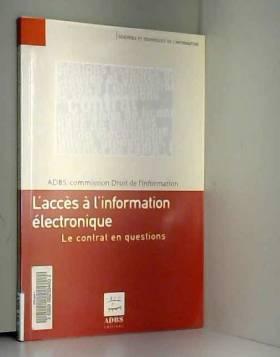 ADBS - L'accès à l'information électronique : Le contrat en questions
