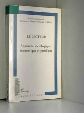 Patrick Le Floch, Emmanuel Dreyer, Jean-Marie... - Le lecteur : Approche sociologique, économique et juridique