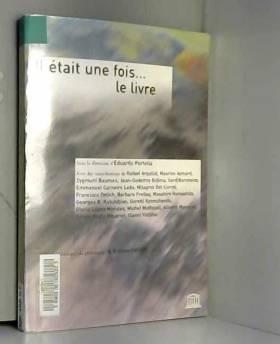 Collectif et Edouardo Portella - Il était une fois. le livre