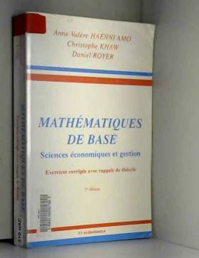 Anne-Valère Haenni Amo, Christophe Khaw et... - Mathématiques de base : Sciences économiques et gestion