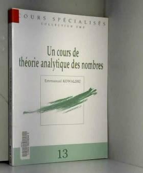 Emmanuel Kowalski - Un cours de théorie analytique des nombres
