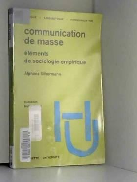 Alphonse Silbermann - Communication de masse : Éléments de sociologie empirique