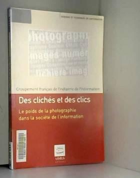 GFII, Ruth Martinez et Collectif - Des clichés et des clics : Le poids de la photographie dans la société de l'information