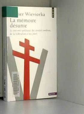 La Mémoire désunie. Le...