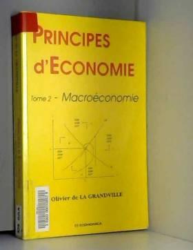 Olivier de La Grandville - Principes d'économie tome 2 Macroéconomie
