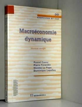 Pascal Cussy, Pierre Favardin et Nicolas Le Pape - Macroéconomie dynamique