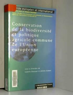 Isabelle Doussan, Jérôme Dubois et Centre... - Conservation de la biodiversité et politique agricole commune de l'Union Européenne : Des mesures...