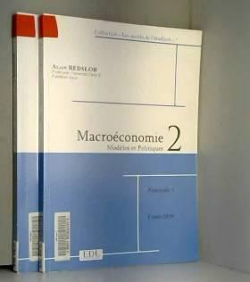 Alain Redslob - Macroéconomie 2 : Fascicule 2 en 2 volumes