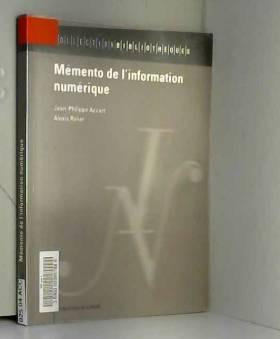 Jean-Philippe Accart et Alexis Rivier - Mémento de l'information numérique