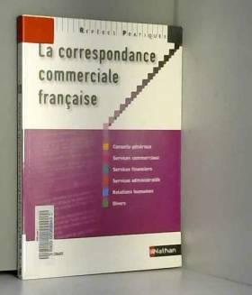 Liliane Bas et Catherine Hesnard - La correspondance commerciale française - Collection Repères Pratiques