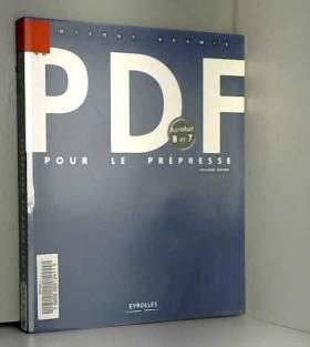 Thierry Buanic - Le PDF pour le prépresse: Acrobate 8 et 7