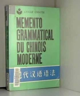 Zhang Wei Xu Denan - Memento grammatical du chinois moderne
