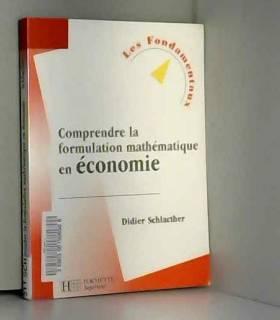 Didier Schlacther - Comprendre la formulation mathématique en économie