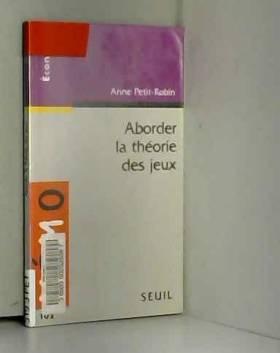 Anne Petit-Robin - Aborder la théorie des jeux