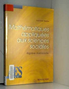 Jean-Louis Monino - Mathématiques appliquées aux sciences sociales, algèbre matriciel, DEUG AES
