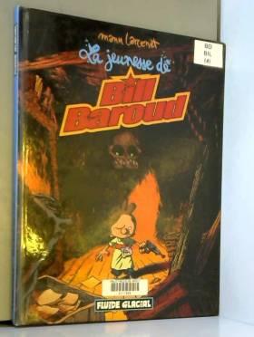 Bill Baroud, tome 4 : La...