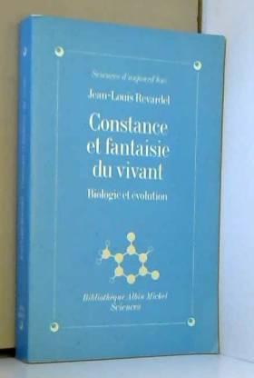 Jean-Louis Revardel - Constance et fantaisie du vivant