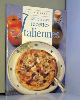 Chantal Duroy - DELICIEUSES RECETTES ITALIENNES