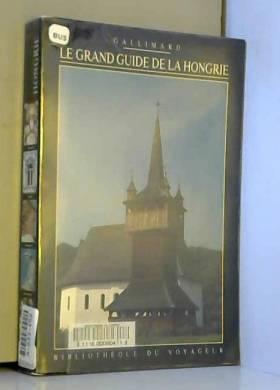 Bibliothèque du Voyageur - Le Grand Guide de la Hongrie 1990