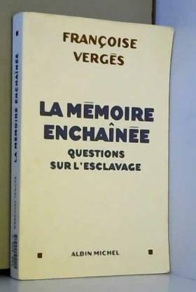 La mémoire enchaînée :...