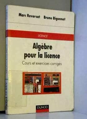 Algèbre pour la licence :...