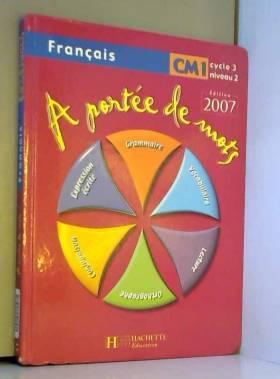 Français CM1 : A portée de...