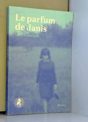 Larochelle Corinne - Le Parfum de Janis