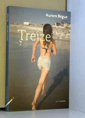 Aurore Begue - Treize