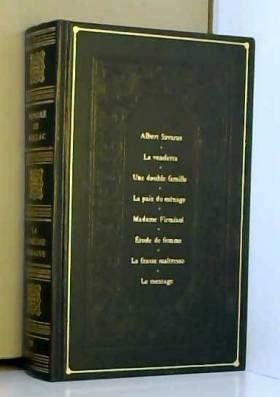 Honoré de Balzac - Albert Savarus La Vendetta Une Double famille La Paix du ménage Madame Firmiani Étude de femme La...