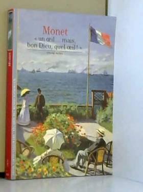 Monet: «Un œil... mais, bon...