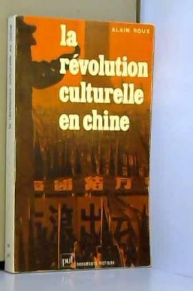 A. Roux - La révolution culturelle en Chine