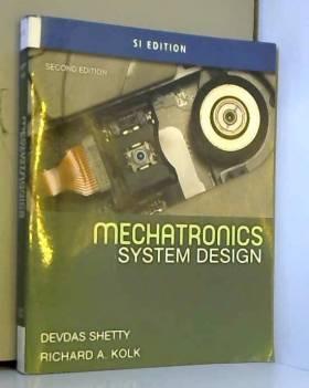 Devdas Shetty et Richard A. Kolk - Mechatronics System Design