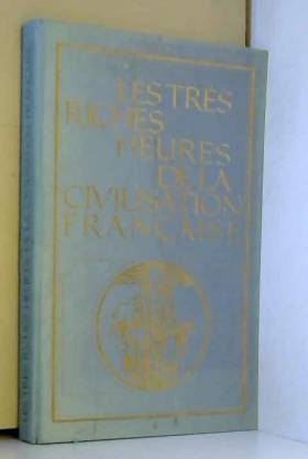 Gengoux G - Les très riches heures de la civilisation française