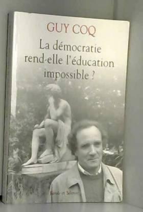 La démocratie rend-elle...