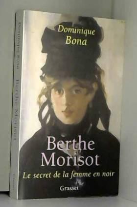 Berthe Morisot : Le Secret...