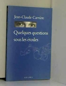 Jean-Claude Carrière - Quelques questions sous les étoiles