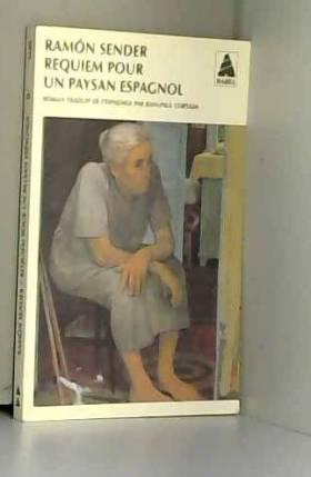 Ramón José Sender - Requiem pour un paysan espagnol