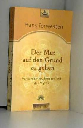 Hans Torwesten - Der Mut auf den Grund zu gehen