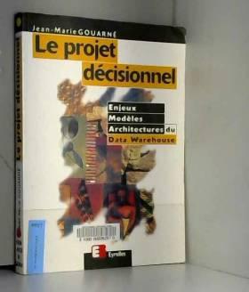 Le projet décisionnel....