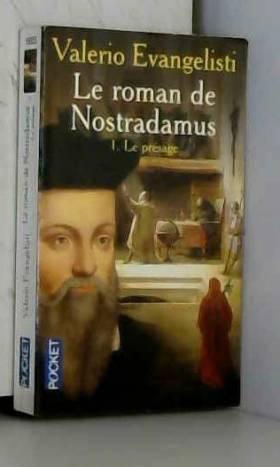 Le Roman de Nostradamus,...