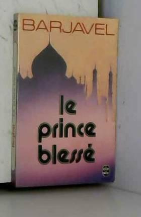 Le Prince Blesse Et Autres Nouvelles Le Livre De Poche