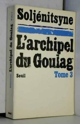 L'Archipel du Goulag. Essai...
