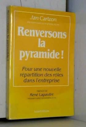 Jan Carlzon - Renversons la pyramide !