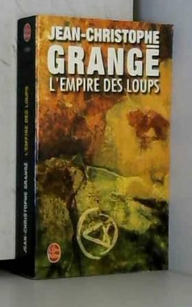 Jean-Christophe Grange - L'Empire des Loups