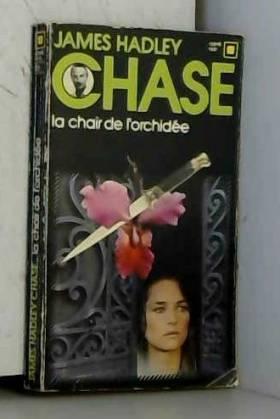 CHASE HADLEY JAMES. - La chair de l'orchidee. collection : carre noir n° 28