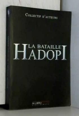 Collectif d'auteurs - La bataille Hadopi