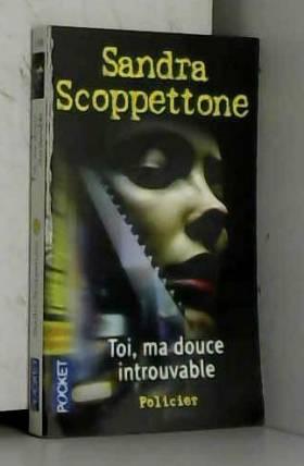 Sandra Scoppettone - Toi, ma douce introuvable